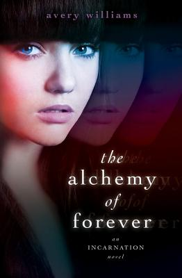 The Alchemy Of Forever, Avery Williams