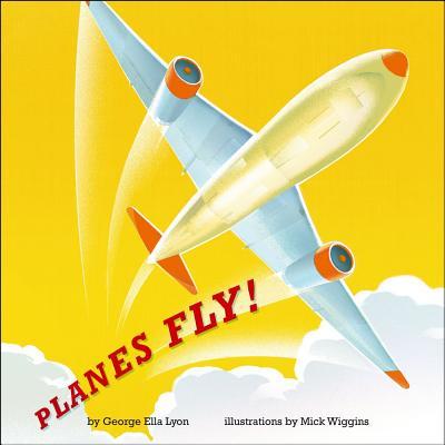PLANES FLY!, GEORGE ELLA LYON