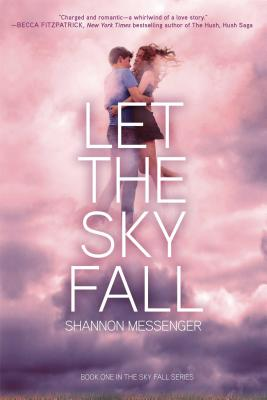 Let the Sky Fall #1 Let the Sky Fall, Shannon Messenger
