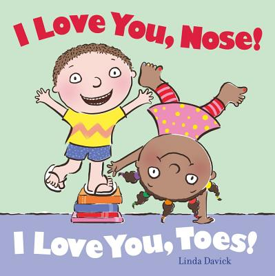 Image for I Love You, Nose! I Love You, Toes!
