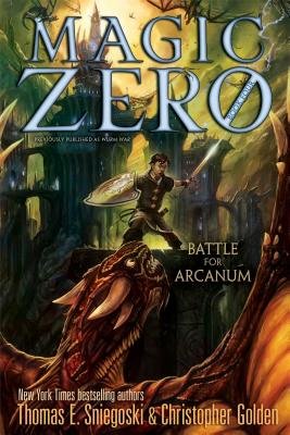 """Battle for Arcanum (Magic Zero), """"Sniegoski, Thomas E., Golden,"""""""