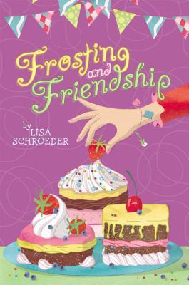 "Frosting and Friendship, ""Schroeder, Lisa"""