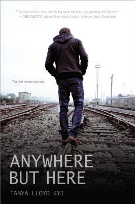 """Anywhere but Here, """"Kyi, Tanya Lloyd"""""""