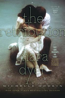 "The Retribution of Mara Dyer (The Mara Dyer Trilogy), ""Hodkin, Michelle"""