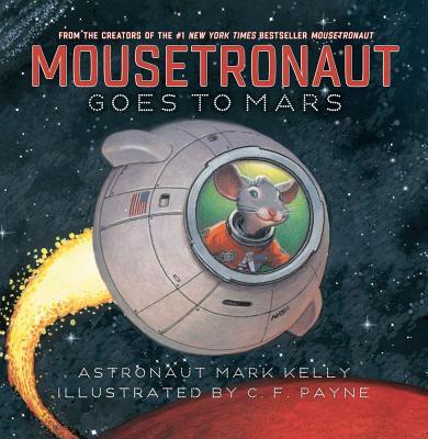 "Mousetronaut Goes to Mars (Paula Wiseman Books), ""Kelly, Mark"""