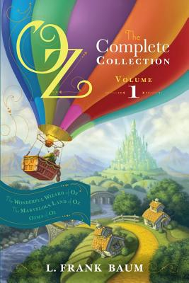 "Image for ""Oz, the Complete Collection, Volume 1: The Wonderful Wizard of Oz; The Marvelous Land of Oz; Ozma of Oz"""