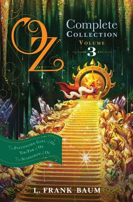 "Image for ""Oz, the Complete Collection, Volume 3: The Patchwork Girl of Oz; Tik-Tok of Oz; The Scarecrow of Oz"""