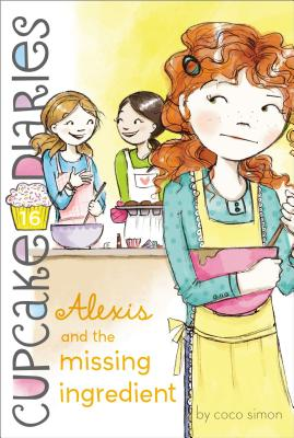 Image for Alexis and the Missing Ingredient (Cupcake Diaries)