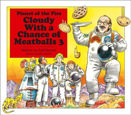 "Cloudy With a Chance of Meatballs 3: Planet of the Pies, ""Barrett, Judi"""