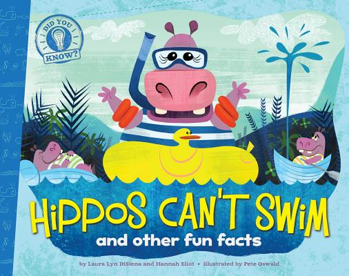 Image for Hippos Can't Swim: and other fun facts (Did You Know?)