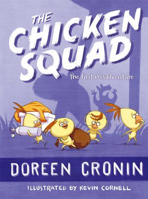 The Chicken Squad: The First Misadventure (A Chicken Squad Adventure), Doreen Cronin