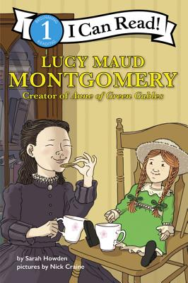 Image for LUCY MAUD MONTGOMERY: CREATOR OF ANNE OF GREEN GABLES: I CAN READ LEVEL 1