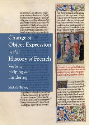 Change of Object Expression in the History of French: Verbs of Helping and Hindering, Michelle Troberg