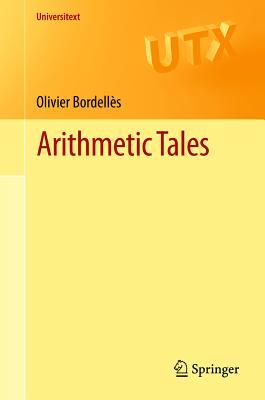 Arithmetic Tales (Universitext), Bordell�s, Olivier