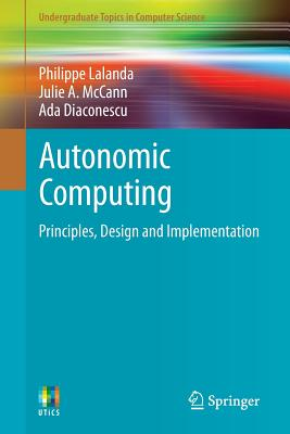 Image for Autonomic Computing: Principles, Design and Implementation (Undergraduate Topics in Computer Science)