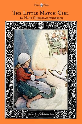 The Little Match Girl - The Golden Age of Illustration Series, Andersen, Hans Christian