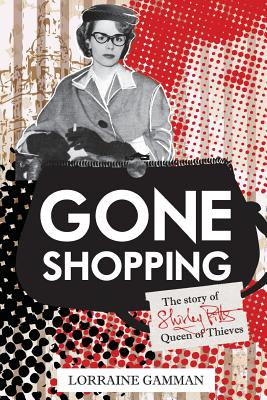 Gone Shopping: The Story of Shirley Pitts - Queen of Thieves, Gamman, Lorraine