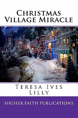 Christmas Village Miracle, Lilly, Teresa Ives