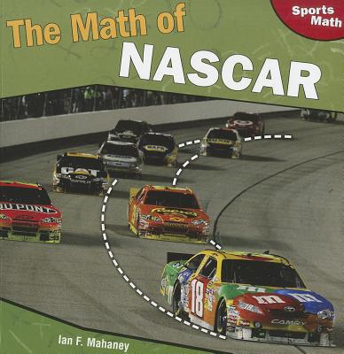 Image for The Math of NASCAR (Sports Math)