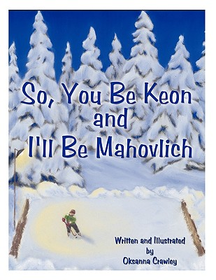 So, You Be Keon and I'll Be Mahovlich, Crawley, Oksanna
