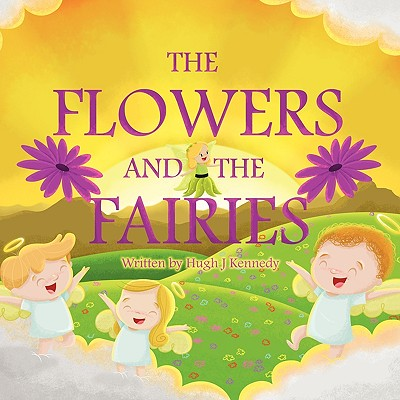 Image for The Flowers and The Fairies
