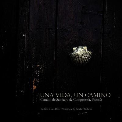 Image for Una Vida, Un Camino: Camino de Santiago de Compostela, Francés