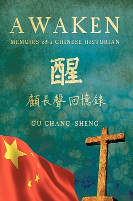 Awaken: Memoirs of a Chinese Historian, Chang-Sheng, Gu