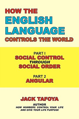 Image for How the English Language Controls the World: Part One: Social Control Through Social Order/Part Two: Angular