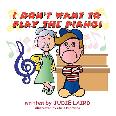 I Don't Want to Play the Piano!, Laird, Judie