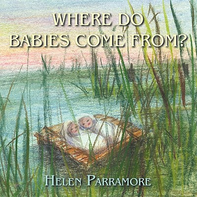 Where Do Babies Come From?, Parramore, Helen