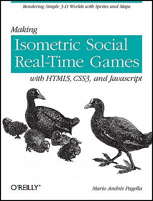 Image for Making Isometric Social Real-Time Games with HTML5, CSS3, and JavaScript: Rendering Simple 3D Worlds with Sprites and Maps
