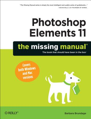 "Photoshop Elements 11: The Missing Manual, ""Brundage, Barbara"""