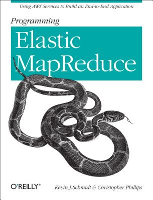 Image for Programming Elastic MapReduce: Using AWS Services to Build an End-to-End Application