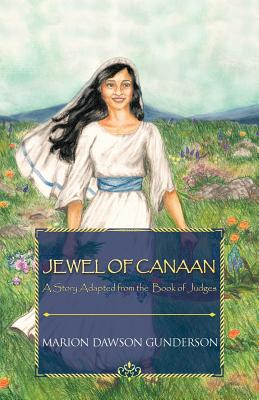 Jewel of Canaan: A Story Adapted from the Book of Judges, Gunderson, Marion Dawson