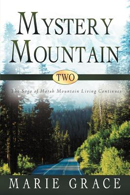 Mystery Mountain Two: The Saga Of Harsh Mountain Living Continues, Grace, Marie