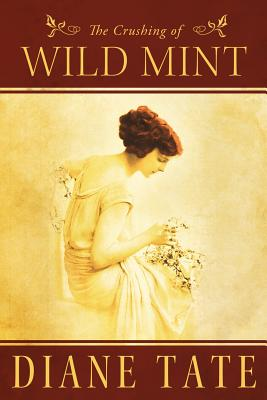 The Crushing of Wild Mint, Tate, Diane