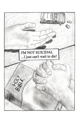 I'm Not Suicidal . . . I Just Can't Wait to Die!, Lynch, Scott G.