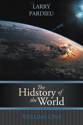 The Hidstory of the World: Volume One, Pardieu, Larry