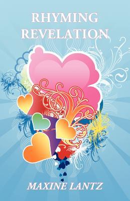 Rhyming Revelation, Lantz, Maxine