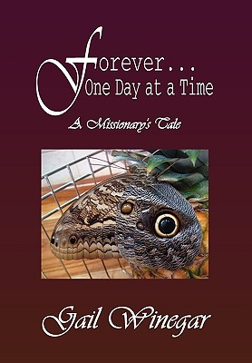 Image for Forever... One Day at a Time: A Missionary's Tale