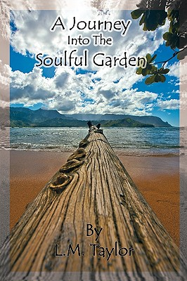 A Journey into the Soulful Garden, Taylor, L. M.