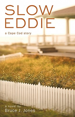 Slow Eddie: A Cape Cod Story, Jones, Bruce J.