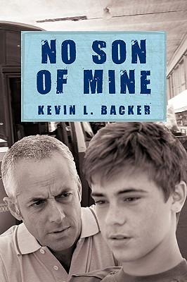 No Son of Mine, Backer, Kevin L.