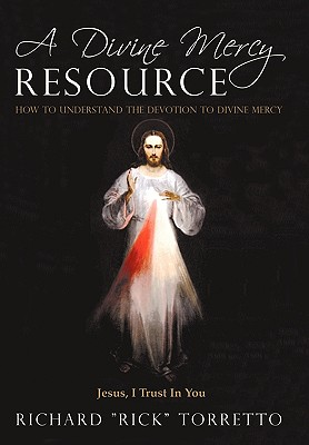 Image for A Divine Mercy Resource: How to Understand the Devotion to Divine Mercy