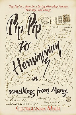 Pip-Pip to Hemingway in Something from Marge, Main, Georgianna