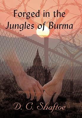 Forged in the Jungles of Burma, Shaftoe, D. C.