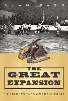 Image for The Great Expansion: The Ultimate Risk that Changed the NHL Forever