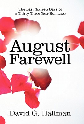 Image for August Farewell: The Last Sixteen Days of a Thirty-Three-Year Romance