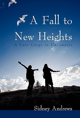 Image for A Fall to New Heights: A Love Crept in Un-awares