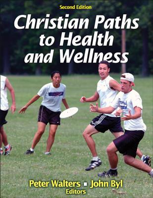 Image for Christian Paths to Health and Wellness 2nd Edition